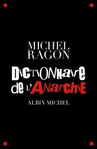Michel Ragon et Michel Ragon - Dictionnaire de l'anarchie.