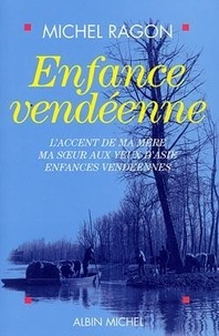 Michel Ragon - Enfance vendéenne.