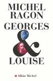 Michel Ragon et Michel Ragon - Georges & Louise - Le Vendéen et l'anarchiste.