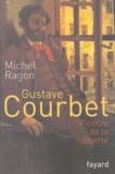 Michel Ragon - Gustave Courbet - Peintre de la liberté.