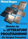 Michel Ragon et Michel Ragon - Histoire de la littérature prolétarienne de langue française.
