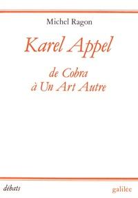 Michel Ragon - Karel Appel - De Cobra à un art autre (1948-1957).
