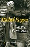 Michel Ragon et Michel Ragon - L'Accent de ma mère.