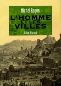 Michel Ragon - L'homme et les villes.