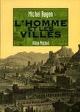 Michel Ragon et Michel Ragon - L'Homme et les villes.