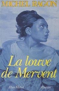 Michel Ragon - La Louve de Mervent.