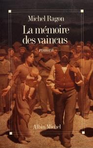 Michel Ragon - La mémoire des vaincus.