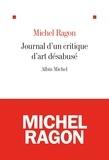 Michel Ragon et Michel Ragon - Le Journal d'un critique d'art.