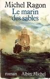 Michel Ragon et Michel Ragon - Le Marin des sables.
