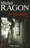 Michel Ragon - Le Prisonnier.