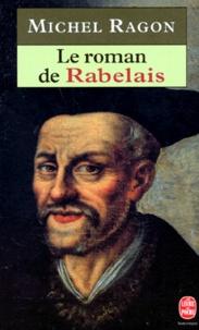 Michel Ragon - Le roman de Rabelais.