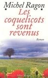 Michel Ragon et Michel Ragon - Les Coquelicots sont revenus.