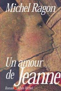 Michel Ragon et Michel Ragon - Un amour de Jeanne.