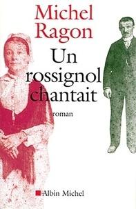 Michel Ragon et Michel Ragon - Un rossignol chantait.