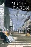 Michel Ragon et Michel Ragon - Un si bel espoir.