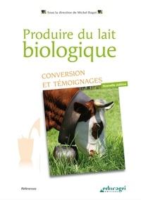 Michel Ragot - Produire du lait biologique - Conversion et témoignages.