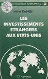 Michel Rainelli - Les investissements étrangers aux États-Unis.
