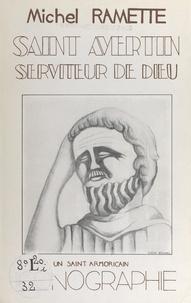 Michel Ramette et Claire Besnard-Allard - Saint Avertin, serviteur de Dieu - Iconographie.