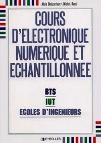 Michel Rami et Alain Deluzurieux - Cours d'électronique numérique et échantillonnée - BTS, IUT, écoles d'ingénieurs.