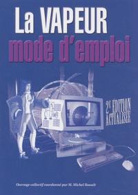 Michel Raoult - La vapeur mode d'emploi - Réseaux thermiques et équipements sous pression.