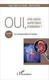 Michel Raoult et  Ligue Rein et Santé - Oui, vos reins sont bien malades ! - Tome 1, Le comprendre et l'éviter.