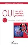 Michel Raoult et  Ligue Rein et Santé - Oui, vos reins sont bien malades ! - Tome 3, Les prendre en charge et les soigner.