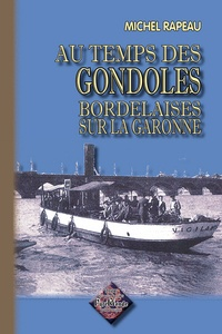 Au temps des gondoles bordelaises sur la Garonne - Michel Rapeau | Showmesound.org