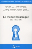 Michel Rapoport et Sylvie Aprile - Le monde britannique - 1815-(1914)-1931.