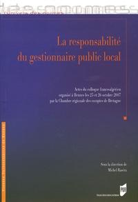 Michel Raséra - La responsabilité du gestionnaire public local - Actes du colloque franco-algérien organisé à Rennes les 25 et 26 Octobre 2007 par la Chambre régionale des comptes de Bretagne.