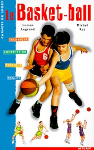 Michel Rat et Lucien Legrand - Le basket-ball.