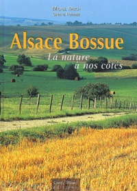 Michel Rauch et Ginette Rohmer - Alsace Bossue - La nature à nos côtés.