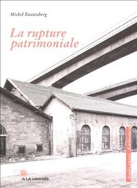 Michel Rautenberg - La rupture patrimoniale.