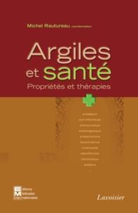 Michel Rautureau - Argiles et santé - Propriétés et thérapies.