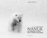 Michel Rawicki - Nanuk - Le grand livre de l'ours polaire.