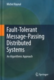 Michel Raynal - Fault-Tolerant Message-Passing Distributed Systems - An Algorithmic Approach.