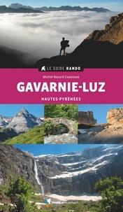 Michel Record Casenave - Gavarnie-Luz, autour de Luz, Barèges, Pierrefitte, Gèdre et Gavarine - Hautes-Pyrénées.