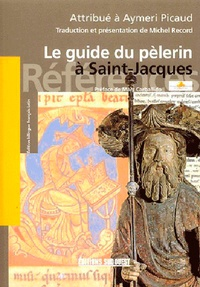 Michel Record - Le guide du pèlerin - Codex de Saint-Jacques-de-Compostelle attribué à Aymeri Picaud (XIIe siècle).