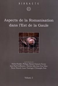 Michel Reddé - Aspects de la Romanisation dans l'Est de la Gaule - Volume 2.