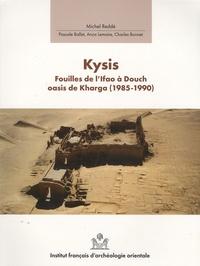 Michel Reddé - Douch Tome 3 : Kysis - Fouilles de l'Ifao à Douch, oasis de Kharga (1985-1990).