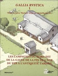 Michel Reddé - Gallia Rustica - Les campagnes du nord-est de la Gaule, de la fin de l'âge du Fer à l'Antiquité tardive Volume 1.