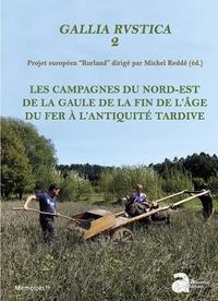 Michel Reddé - Gallia rustica - Les campagnes du nord-est de la Gaule, de la fin de l'âge du Fer à l'Antiquité tardive Volume 2.