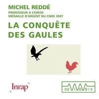Michel Reddé - La conquête des Gaules.