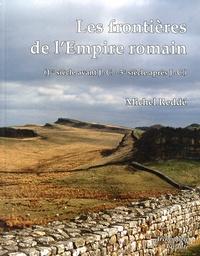 Michel Reddé - Les frontières de l'Empire romain (1er siècle avant J-C - 5e siècle après J-C).