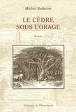 Michel Rederon - Le cèdre sous l'orage.