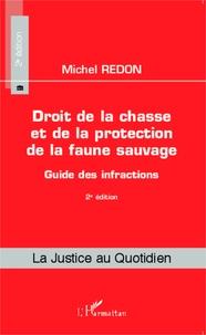 Michel Redon - Droit de la chasse et de la protection de la faune sauvage - Guide des infractions.