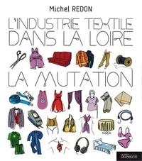 Michel Redon - L'industrie textile dans la Loire - La mutation.