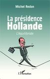 Michel Redon - La présidence Hollande - L'équilibriste.