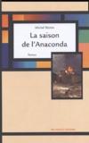 Michel Redon - La saison de l'Anaconda.