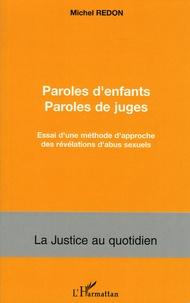 Michel Redon - Paroles d'enfants Paroles de juges - Essai d'une méthode d'approche des révélations d'abus sexuels.