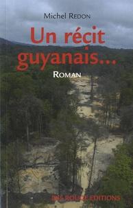 Michel Redon - Un récit guyanais.